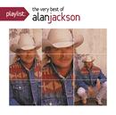 Playlist: The Very Best Of Alan Jackson/Alan Jackson