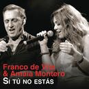 Si Tú No Estás feat.Amaia Montero/Franco de Vita