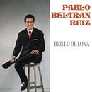 Brillo de Luna/Pablo Beltrán Ruiz y Su Orquesta