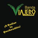 A Bailar la Quebradita/Banda Viajero