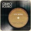 Por Siempre/Grupo Bolero