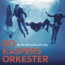 Du borde tycka om mig/Bo Kaspers Orkester