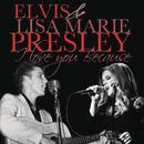 I Love You Because ((Duet))/Elvis & Lisa Marie Presley