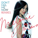 Don't Fail Me Now - Remixes/Melanie Amaro