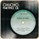 Bodas de Plata/Chucho Martínez Gil