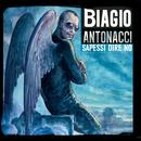 Sapessi dire no/Biagio Antonacci