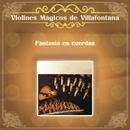Fantasía en Cuerdas/Los Violines de Villafontana