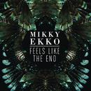Feels Like The End/Mikky Ekko