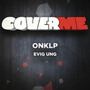 Cover Me - Evig Ung/OnklP