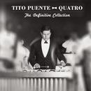 Quatro: The Definitive Collection/Tito Puente