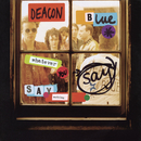 Whatever You Say, Say Nothing/Deacon Blue