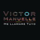 Me Llamaré Tuyo/Victor Manuelle