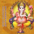 Shri Ganesha Suprabhatam/M.S. Sheela