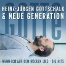 """Wenn ich auf dem Rücken lieg: Die Hits - """"Gotte"""" & Neue Generation/Heinz-Jürgen Gottschalk"""