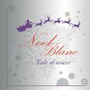 Noël blanc/Tale Of Voices