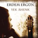 Yek Ahenk/Erdem Ergun