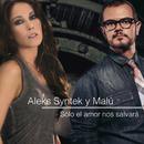 Sólo el Amor Nos Salvará/Aleks Syntek Dueto con Malú
