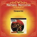 Guapachá Mariano Mercerón/Mariano Mercerón