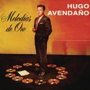 Melodías de Oro/Hugo Avendaño