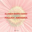 Ellinda Bantu Hakki/Archana & Pallavi