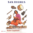 Sax Thrills/Dr. Kadri Gopalnath