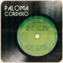 Yo Se Que Está en tu Corazón/Paloma Cordero