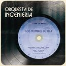 Los Nombres de ''Ella''/Orquesta de Ingenierïa
