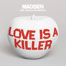 Love is a Killer/Madsen