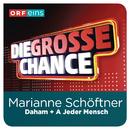 A jeder Mensch (Die große Chance)/Marianne Schöftner