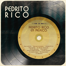 Pedrito Rico en México/Pedrito Rico