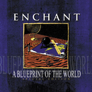 A Blueprint of the World/Enchant