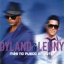 Más No Puedo Amarte/Dyland & Lenny