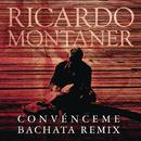 Convénceme (Bachata Remix)/Ricardo Montaner