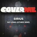 Cover Me - So Long (Other Side)/Sirius