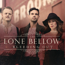 Bleeding Out/The Lone Bellow