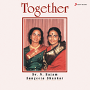 Together/Dr. N. Rajam & Dr. Sangeeta Shankar