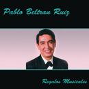 Regalos Musicales/Pablo Beltrán Ruiz