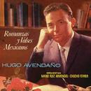 Romanzas y Valses Mexicanos/Hugo Avendaño