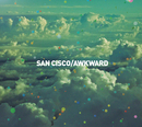 Awkward (EP Version)/SAN CISCO