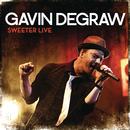 Sweeter Live/Gavin DeGraw