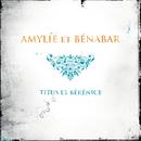 Titus et Bérénice/Amylie et Bénabar