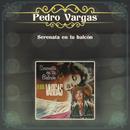 Serenata En Tu Balcón/Pedro Vargas