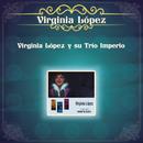 Virginia López y su Trio Imperio/Virginia López