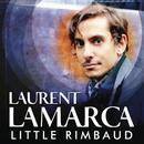 Little Rimbaud/Laurent Lamarca
