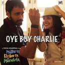 Oye Boy Charlie/Vishal Bhardwaj