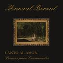 Canto al Amor Poemas Para Enamorados/Manuel Bernal