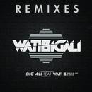 WatiBigali Remixes/Big Ali