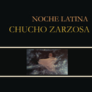 Noche Latina/Chucho Zarzosa