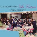 5 Años de Éxito/Los Violines de Villafontana