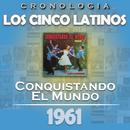 Los Cinco Latinos Cronología - Conquistando el Mundo (1961)/Los Cinco Latinos